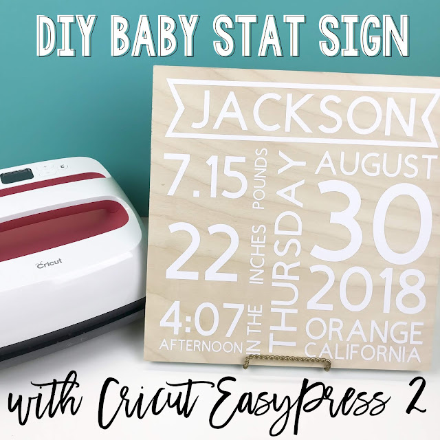 Create your own DIY Baby Stat sign with Cricut EasyPress 2!