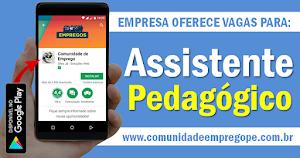ASSISTENTE PEDAGÓGICO, COM SALÁRIO DE R$ 1.100,00 PARA ATUAR EM CASA AMARELA