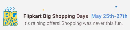 Flipkart's Big Shopping Days (25-27 May) + Extra 10% Off on Citi Cards