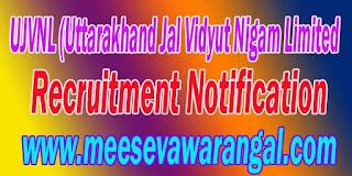 UJVNL (Uttarakhand Jal Vidyut Nigam Limited) Recruitment Notification