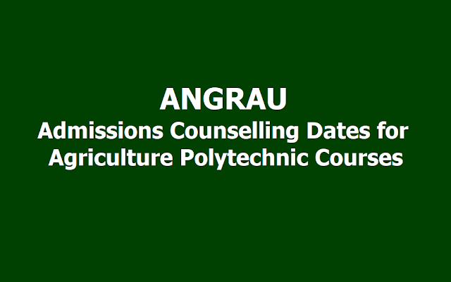 ANGRAU Admissions Counselling Dates for Agriculture Polytechnic Courses 2019
