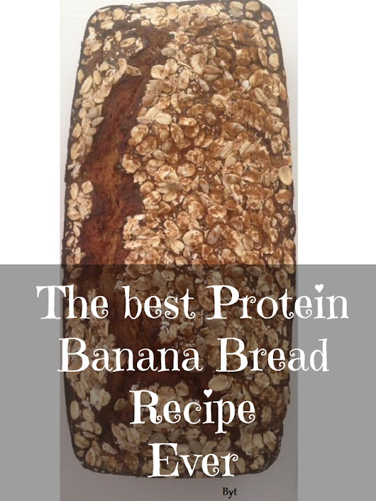 The Best Protein Banana Bread Recipe Ever