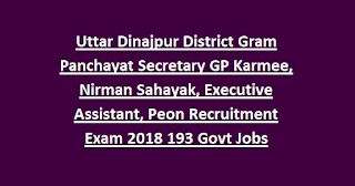 Uttar Dinajpur District Gram Panchayat Secretary GP Karmee, Nirman Sahayak, Executive Assistant, Peon Recruitment Exam 2018 193 Govt Jobs
