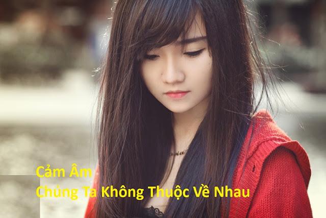 Cam am Chung Ta Khong Thuoc Ve Nhau