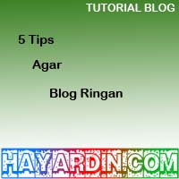 Cara Agar Blog Menjadi Ringan