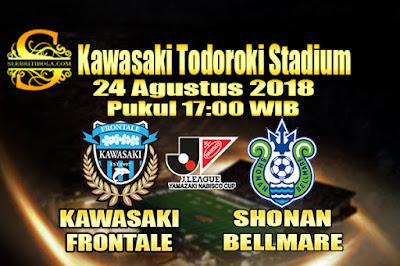 JUDI BOLA DAN CASINO ONLINE - PREDIKSI SKOR JAPAN CUP KAWASAKI FRONTALE VS SHONAN BELLMARE 22 AGUSTUS 2018