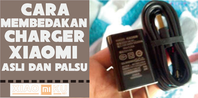 cara membedakan charger asli dan palsu xiaomi