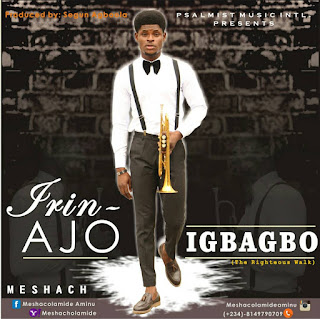 Music: Meshach - irin Ajo Igbagbo (The Righteous Walk) || @meshach_olamide
