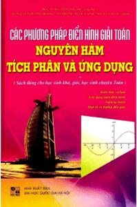 Các Phương Pháp Điển Hình Giải Toán Nguyên Hàm, Tích Phân Và Ứng Dụng - Nguyễn Văn Lộc