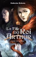 http://lesreinesdelanuit.blogspot.fr/2015/06/la-fille-du-roi-arthur-t1-lepee-de.html