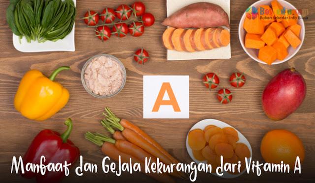 Manfaat dan Gejala Kekurangan dari Vitamin A