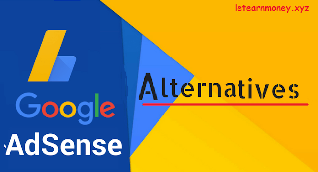 5 Best Adsense Alternatives For Bloggers- Let Earn Money