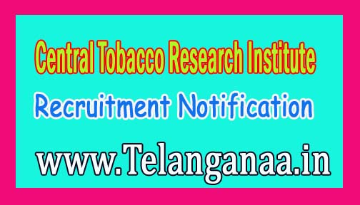 Central Tobacco Research Institute CTRI Recruitment Notification 2016