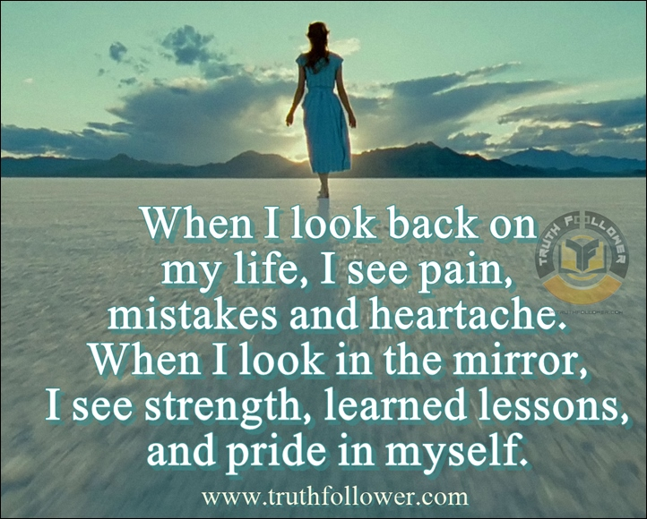 When I Look Back On My Life I See Pain Mistakes And Heart Ache