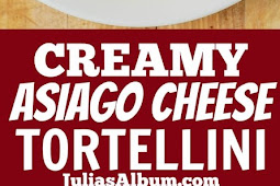 CREAMY ASIAGO CHEESE TORTELLINI
