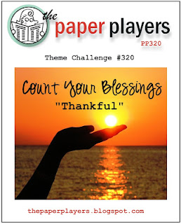http://thepaperplayers.blogspot.com/2016/11/pp320-theme-challenge-from-laurie.html