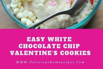 Easy White Chocolate Chip Valentine's Cookies #valentine #cookies