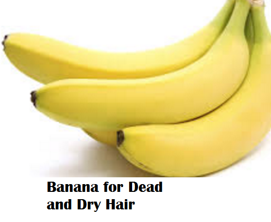 Health Benefits of Banana fruit - Banana for Dead and Dry Hair