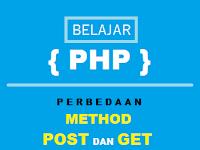 Belajar PHP: Perbedaan Method POST dan GET Pada PHP