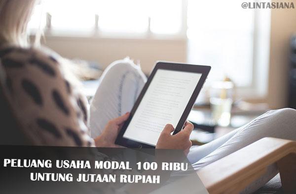 Peluang Usaha Modal 100 Ribu Untung Jutaan Rupiah