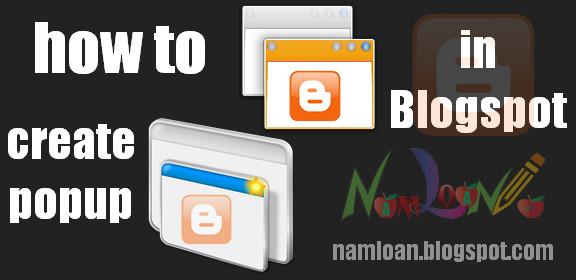 Tạo cửa sổ popup đơn giản dùng Script cho Blogspot