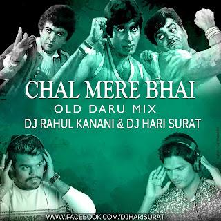 Chal Mere Bhai Old Daru Mix - Dj Rahul, Dj Hari Surat