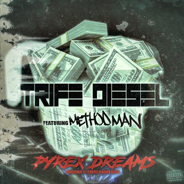 """Trife Diesel feat. Method Man """"Pyrex Dreams"""" (((Audio)))"""