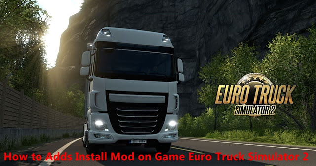 How to Add Install Mod on Games Euro Truck Simulator 2 (ETS2), Guide to Install, Information on How to Add Install Mod on Games Euro Truck Simulator 2 (ETS2), How to Add Install Mod on Games Euro Truck Simulator 2 (ETS2), How to Add Install Mod on Games Euro Truck Simulator 2 (ETS2), Install, Game and Software on Laptop PCs, How to Add Install Mod on Games Euro Truck Simulator 2 (ETS2) Games and Software on Laptop PCs, Guide to Installing Games and Software on Laptop PCs, Complete Information How to Add Install Mod on Games Euro Truck Simulator 2 (ETS2) Games and Software on Laptop PCs, How to Add Install Mod on Games Euro Truck Simulator 2 (ETS2) Games and Software on Laptop PCs, Complete Guide on How to Add Install Mod on Games Euro Truck Simulator 2 (ETS2) Games and Software on Laptop PCs, Install File Application Autorun Exe, Tutorial How to Add Install Mod on Games Euro Truck Simulator 2 (ETS2) Autorun Exe Application, Information on How to Add Install Mod on Games Euro Truck Simulator 2 (ETS2) File Application Autorun Exe, Pandua Tutorial How to Add Install Mod on Games Euro Truck Simulator 2 (ETS2) Autorun Exe File Application, How to Add Install Mod on Games Euro Truck Simulator 2 (ETS2) Autorun Exe File Application, How to Add Install Mod on Games Euro Truck Simulator 2 (ETS2) Autorun Exe File Application with Pictures.