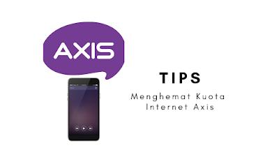 Cara Cerdik Menghemat Kuota Internet Axis