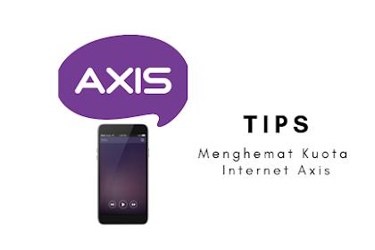 Cara Cerdik Menghemat Kuota Internet Axis - 1GB untuk 1 Bulan