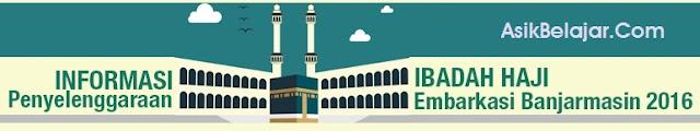 Info Penyelenggaraan Ibadah Haji Embarkasi Banjarmasin
