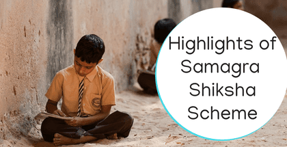 Highlights of Samagra Shiksha Scheme