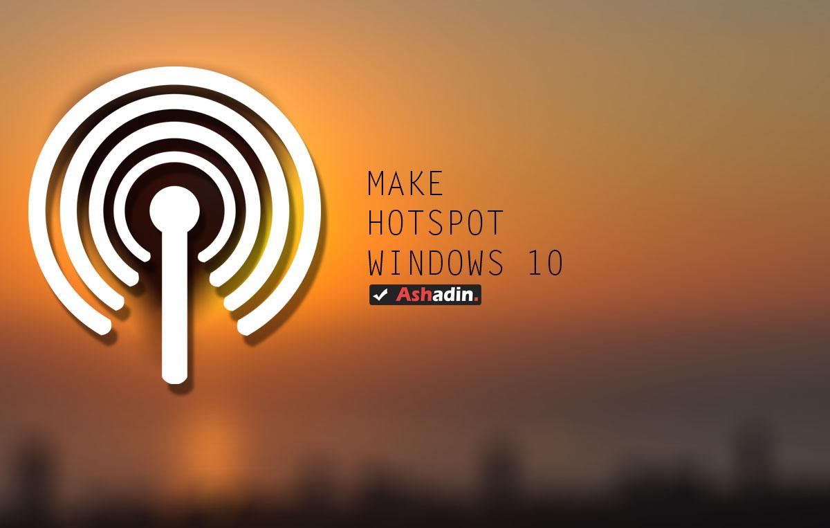 Cara Mudah Membuat Laptop Menjadi Modem Hotspot Di Windows 10 Ashadin