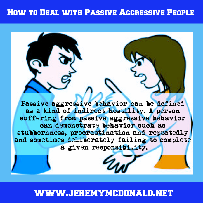 jeremy e mcdonald how to deal with passive aggressive people. Black Bedroom Furniture Sets. Home Design Ideas