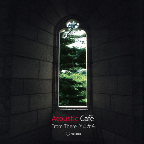 [Single] Acoustic Cafe – From There