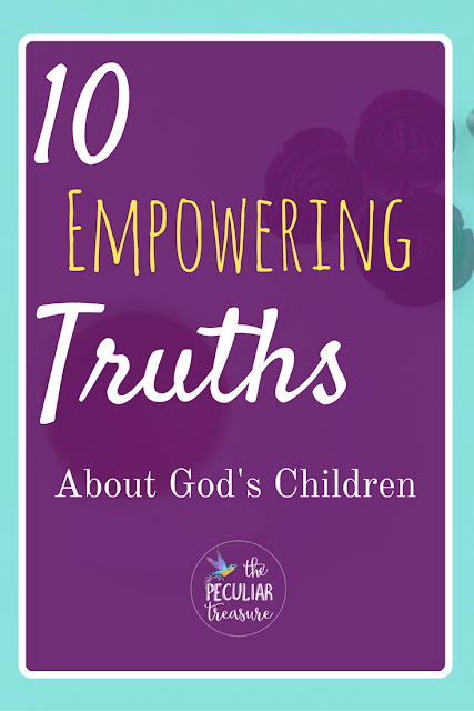We are more than we feel we are. Our feelings don't determine our worth- God does. So here are 10 Empowering Truths About God's Children