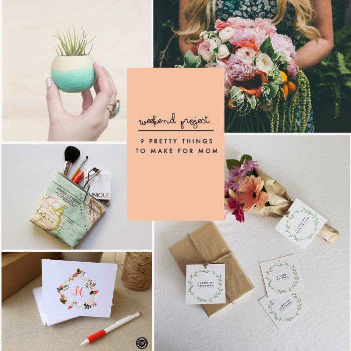 This Weekend Project Post Is A Little Selection Of Things To Make Just In Time For Mother S Day The Best Kind Gift Something Handmade With Love