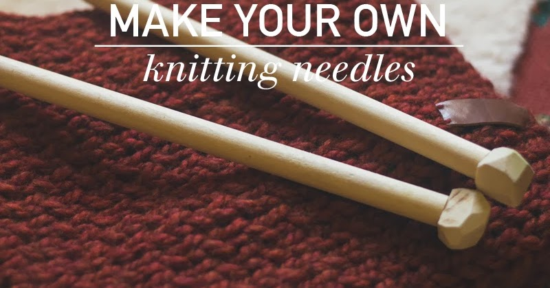Always Rooney Make Your Own Knitting Needles