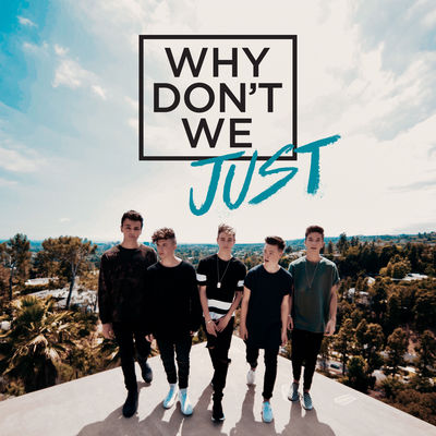 Why Don't We - Why Don't We Just (EP) - Album Download, Itunes Cover, Official Cover, Album CD Cover Art, Tracklist