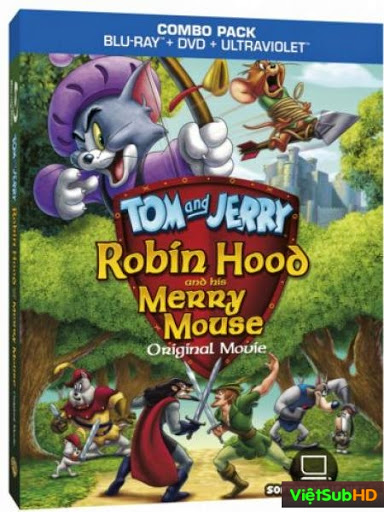 Tom Và Jerry: Chú Chuột Vui Vẻ Của Robin Hood