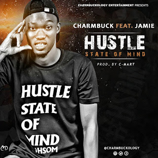 Charmbuck Ft Jamie - Hustle State Of Mind (#HSOM) 2