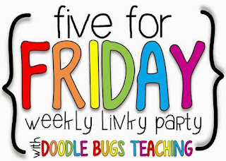 http://doodlebugsteaching.blogspot.com/2015/08/five-for-friday-linky-party-august-21.html