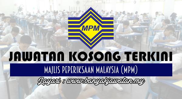 Jawatan Kosong Terkini 2017 di Majlis Peperiksaan Malaysia (MPM) www.banyakjawatan.my www.banya