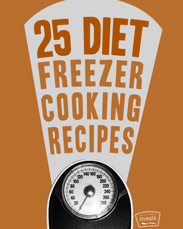 25 Diet Freezer Cooking Recipes