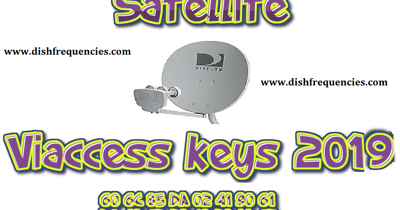 Dish Frequencies: Updated Viaccess keys 2019