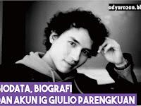 Biodata, Biografi dan Akun Instagram Giulio Parengkuan