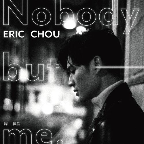 """Eric ő¨èˆˆå""""² Nobody But Me English Ver ÆŒè©ž Lyrics Musicacrossasia Nobody (nobody), nobody (nobody), nobody but me. eric 周興哲 nobody but me english"""