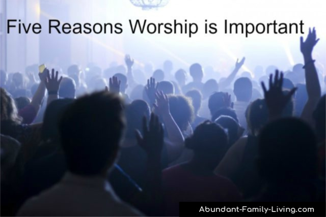 5 Reasons Worship is Important