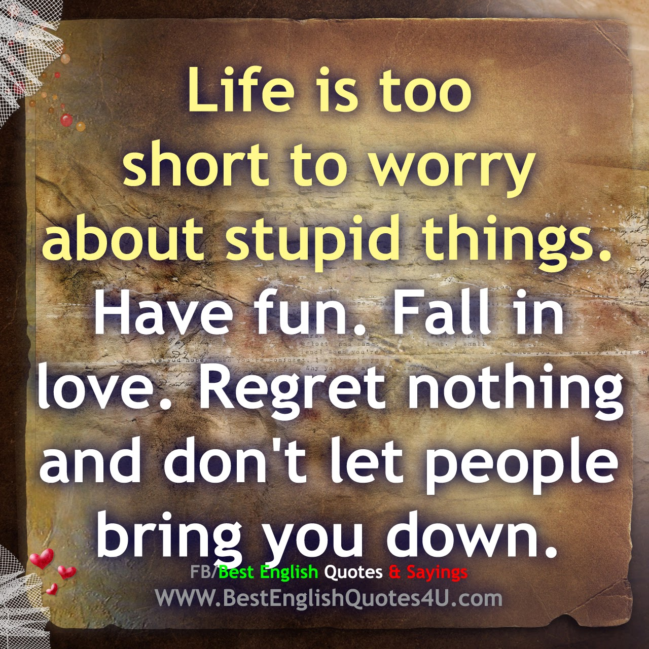 Quotes About Saying Stupid Things: Life Is Too Short To Worry About Stupid Things...