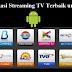 Aplikasi Streaming TV Terbaik di HP Android Terbaru 2017
